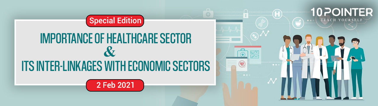 Importance of healthcare sector & its inter-linkages with economic sectors