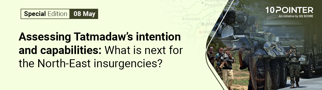Assessing Tatmadaw's intention and capabilities: What is next for the North-East insurgencies?