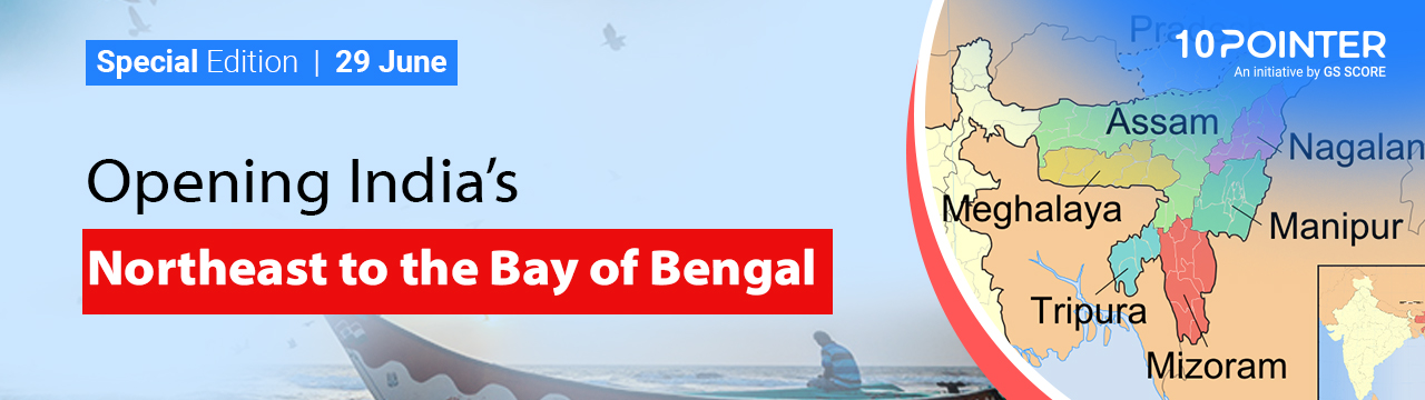 Opening India's Northeast to the Bay of Bengal