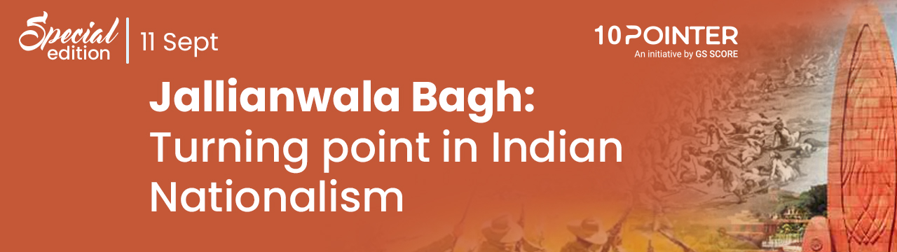 Jallianwala Bagh: Turning point in Indian Nationalism