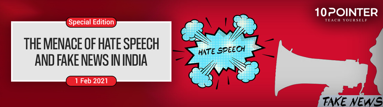 THE MENACE OF HATE SPEECH AND FAKE NEWS IN INDIA