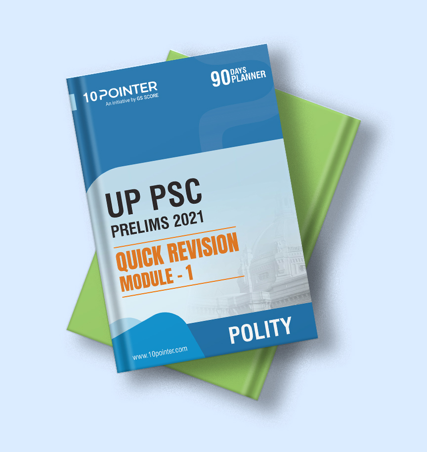 UPPSC Prelims 2021: Quick Revision Module (Polity)