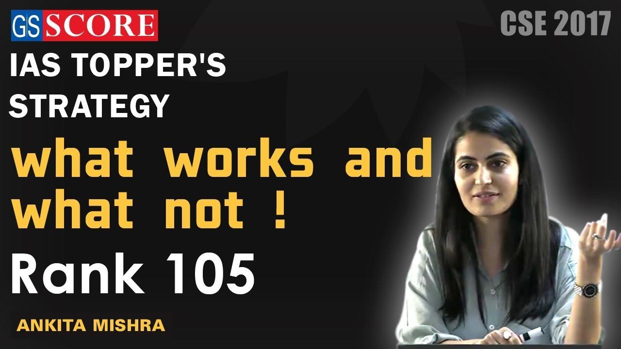 IAS Toppers Strategy, Ankita Mishra Rank 105, CSE 2017